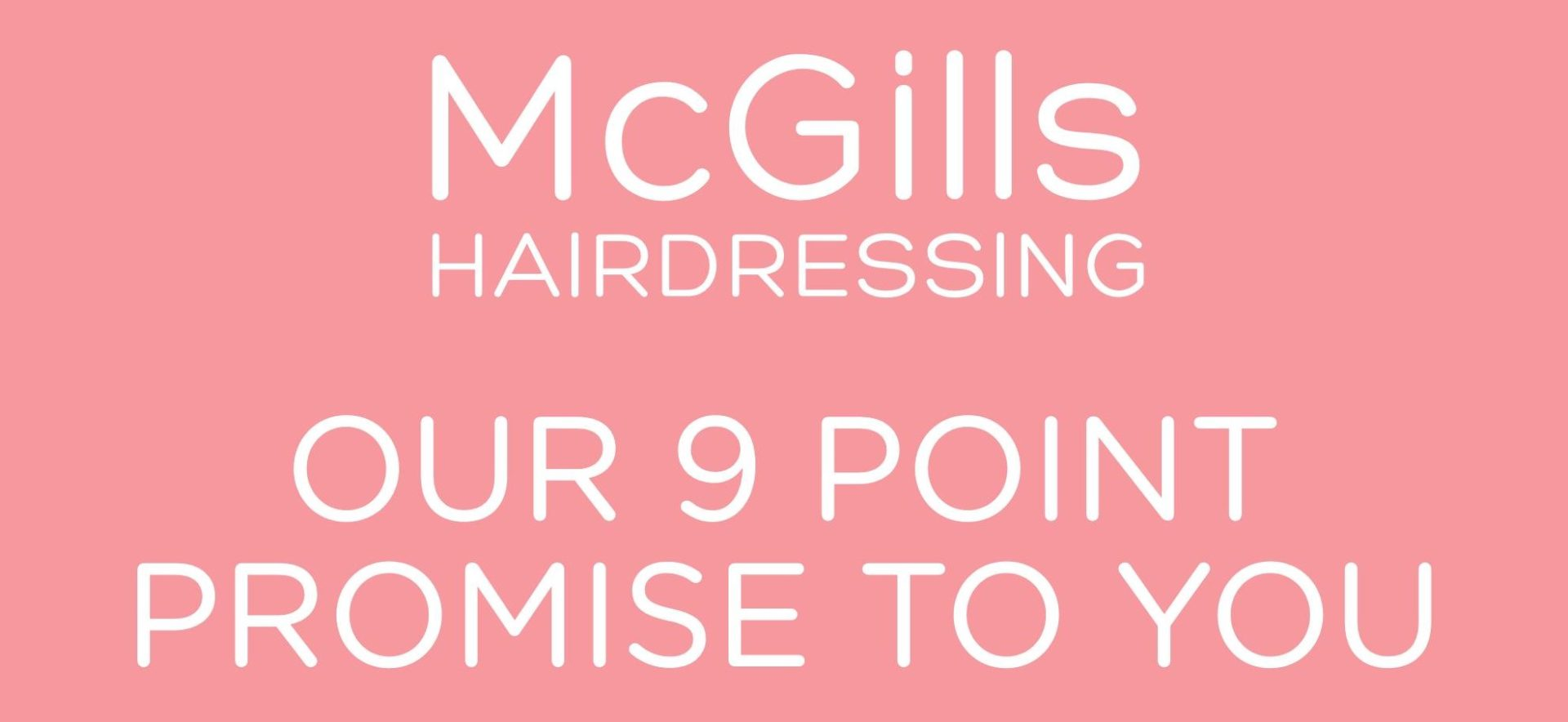 McGills 9 Point Promise, Safety Precautions Following the Reopening of The Salon after Lockdown