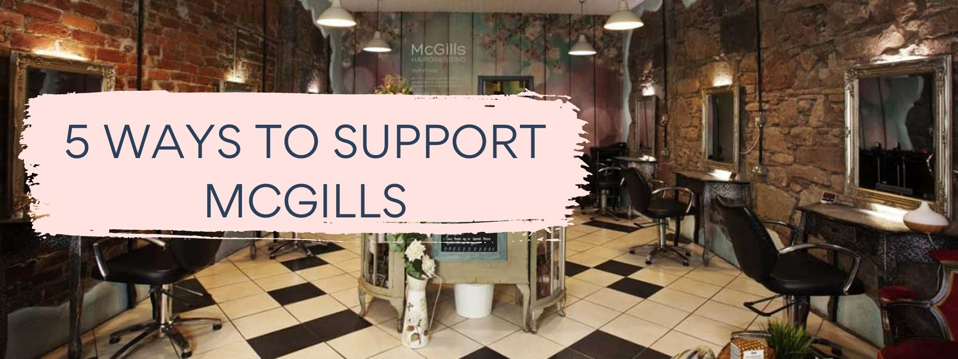 Support Small Businesses, McGills Hairdressing Salon in Edinburgh