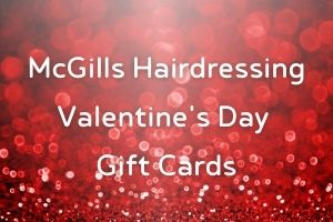 McGills Hairdressing Valentines Day Gift Cards